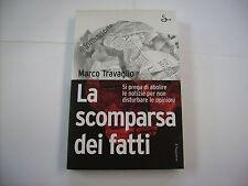 MARCO TRAVAGLIO - LA SCOMPARSA DEI FATTI - LIBRO COME NUOVO 2006