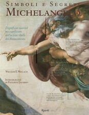Simboli e segreti Michelangelo William E.Wallace Rizzoli 2012