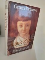 Georges Bordonove I Re Che Font La Francia Louis Xvii 1995 + Copertina