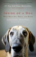 Inside of a Dog: What Dogs See, Smell, and Know, 2010 First Print in PB B69