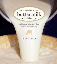 The Animal Farm Buttermilk Cookbook: Recipes and Reflections from a Small Vermon