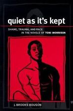 Quiet As It's Kept: Shame, Trauma, and Race in the Novels of Toni Morrison (Suny