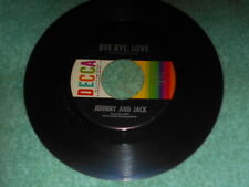 Johnny & Jack Bye Bye Love NM/I Overlooked An Orchid NM 1963 Country 45