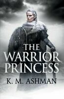 Warrior Princess, Paperback by Ashman, K. M., Brand New, Free P&P in the UK
