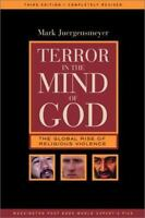 Terror in the Mind of God: The Global Rise of Religious Violence, 3rd Edition (