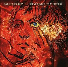 Bruce Cockburn - Youve Never Seen Everything [New CD]