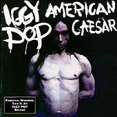 Iggy Pop : American Caesar Rock 1 Disc Cd