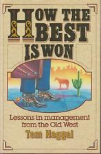 Leadership Lessons from the Old West How the Best Is Won Tom Haggai 1987