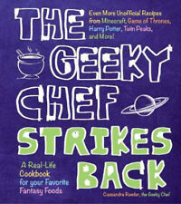 The Geeky Chef Strikes Back: Even More Unofficial Recipes from Minecraft, Game o