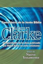 Adam Clarke, Comentario de la Santa Biblia, Tomo 3 by Adam Clarke (2014,...