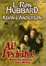 Ai! Pedrito! : When Intelligence Goes Wrong by L. Ron Hubbard and Kevin J. Anderson (1998, Hardcover)