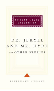 Dr Jekyll And Mr Hyde And Other Stories (Everyman's Library Classics), Stevenson