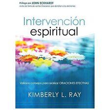 Intervencin espiritual: Valiosos consejos para realizar oraciones efectivas Spa