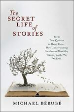 The Secret Life of Stories : From Don Quixote to Harry Potter, How Understanding