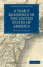 A Year's Residence in the United States of America : Treating of the Face of...