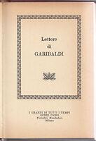 I GRANDI DI TUTTI I TEMPI -SERIE ORO--LETTERE DI GARIBALDI-MONDADORI 1967-L3798
