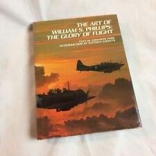The Glory of Flight / The Art of William Phillips – Military & Other Aircraft