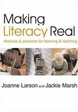 Making Literacy Real : Theories and Practices for Learning and Teaching by Joann