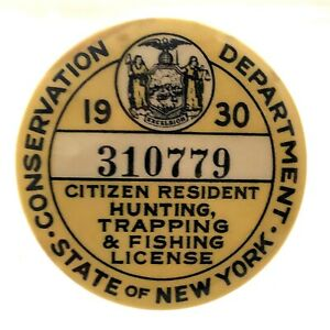 State of New York Resident Hunting, Trapping & Fishing License 1930  Badge