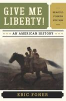 Give Me Liberty!: An American History by Foner…