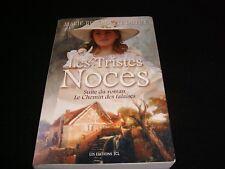 LES TRISTES NOCES<>MARIE-BERNADETTE DUPUY<>JCL ED.<>2011<FRENCH BOOK>