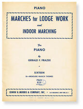 Gerald F Frazee / Marches for Lodge Work and Indoor Marching Sixteen 16-Measure
