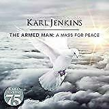 Karl Jenkins - The Armed Man: A Mass For Peace - 2019 (NEW CD)