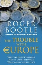 The Trouble with Europe: How to Make a Success of Brexit and Reform the EU,Roge