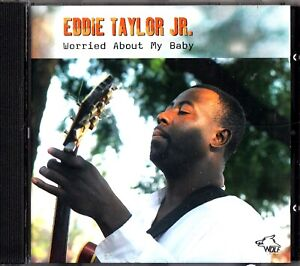 EDDIE TAYLOR JR. Worried About My Baby- 2004 Chicago Blues CD (Wolf 120.811 CD)