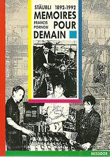 STÄUBLI 1892-1992 - MEMOIRES POUR DEMAIN - FRANCIS PORNON
