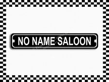 (SA-1294) No Name Saloon Street Sign 3×18 Metal Plaque