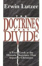 Doctrines That Divide, The: A Fresh Look at the Historic Doctrines That Separate