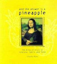 And the Answer is a Pineapple: The King of Fruit in Folklore, Fabric and Food