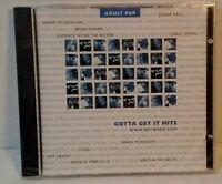 Gotta Get It Hits: Adult Pop [Audio CD] Various Artists New  Sealed