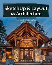 Sketchup & Layout for Architecture (Workflow of Nick Sonder and Matt Donley)