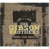 The Gibson Brothers - Ring the Bell cd digipak