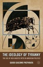 The Ideology of Tyranny: The Use of Neo-Gnostic Myth in American Politics (Paper