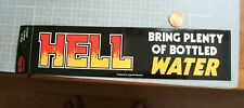 HELL BOTTLE WATER Sticker/ Decal Bumper Stickers OLD STOCK NEW