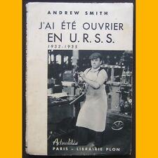 J'AI ÉTÉ OUVRIER EN URSS Andrew Smith 1937