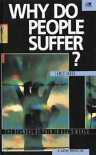 Why Do People Suffer?: A Lion Manual: The Scandal of Pain in God's World (Lion,