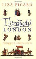 Elizabeth's London: Everyday Life in Elizabethan London By Liza .9780753817575