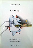 GUSTAVO CORRADO LA RUSPA L.A.N. 1986 PREFAZIONE LUIGI COMPAGNONE PRES. CIRO ROTA