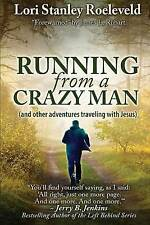 NEW Running from a Crazy Man (and Other Adventures Traveling with Jesus)
