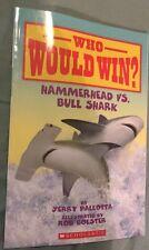 Who Would Win?: Hammerhead vs. Bull Shark by Jerry Pallotta (2016, Paperback)
