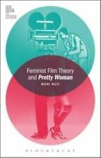 Film Theory in Practice: Feminist Film Theory and Pretty Woman by Mari Ruti...