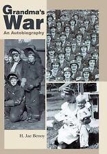 Grandma's War : An Autobiography by H. Jae Benoy (2005, Hardcover)