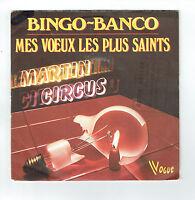 """MARTIN CIRCUS Vinyle 45T 7"""" BINGO-BANCO -MES VOEUX PLUS SAINTS -VOGUE 01518 RARE"""