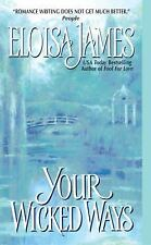 Duchess in Love Ser.: Your Wicked Ways 4 by Eloisa James (2004, Paperback)