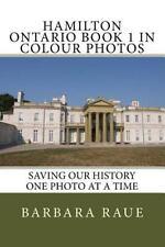 Cruising Ontario: Hamilton Ontario Book 1 in Colour Photos : Saving Our...