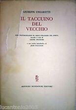 GIUSEPPE UNGARETTI IL TACCUINO DEL VECCHIO ARNOLDO MONDADORI 1960 1° EDIZIONE